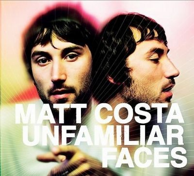 Matt Costa《Unfamiliar Faces》